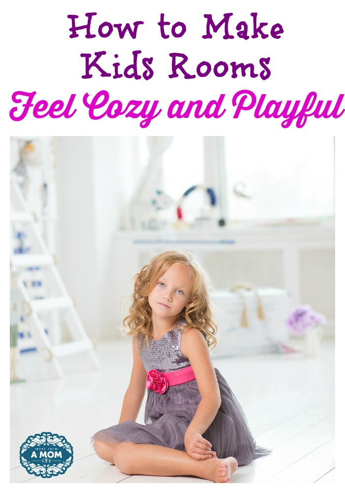 how to make kids rooms feel cozy and playful