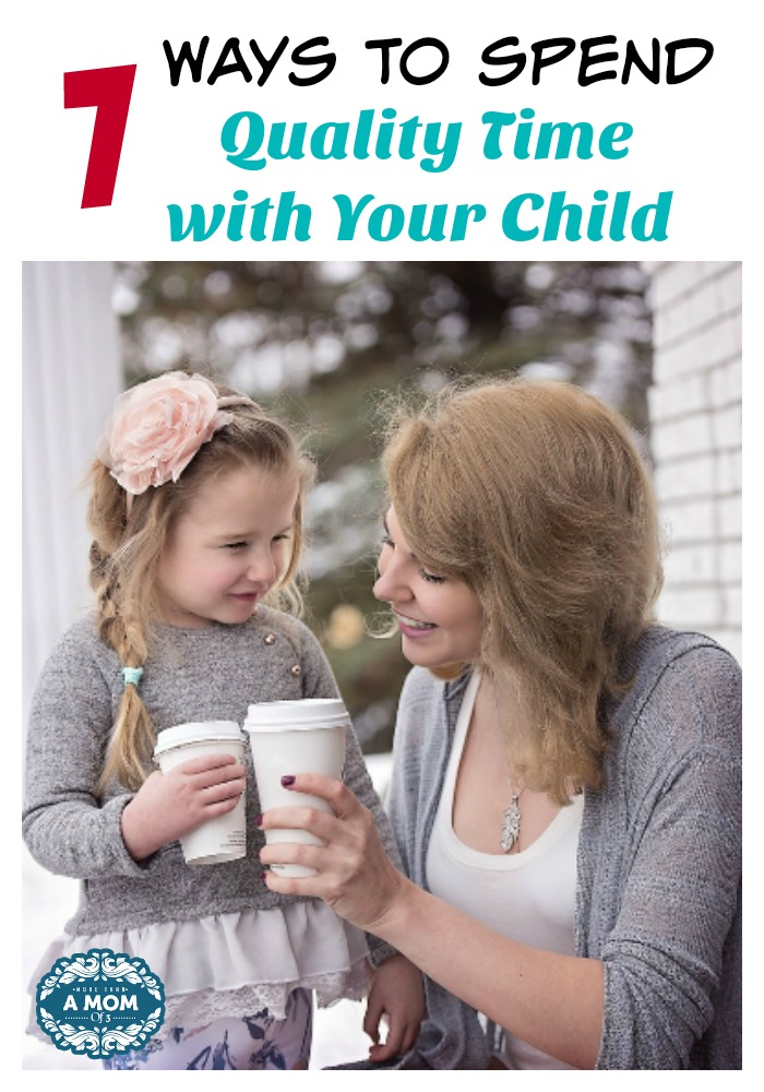 7 Tips for Spending Quality Time Together with Your Child