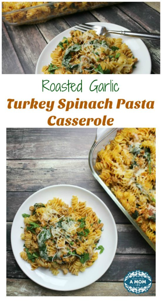 Roasted Garlic Turkey Spinach Pasta Casserole