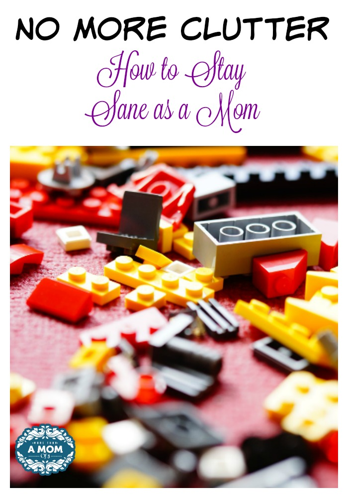 No More Clutter: How to Stay Sane as a Mom