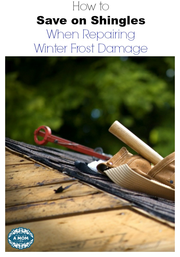 How to Save on Shingles When Repairing Winter Frost Damage