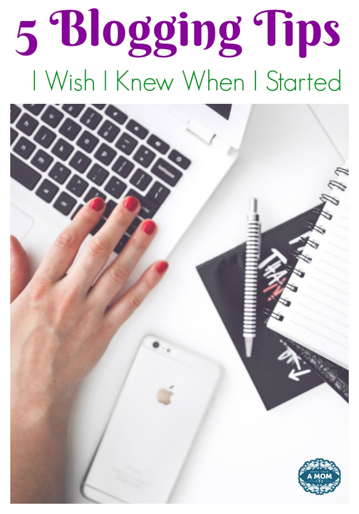 5 Blogging Tips I Wish I Knew When I Started