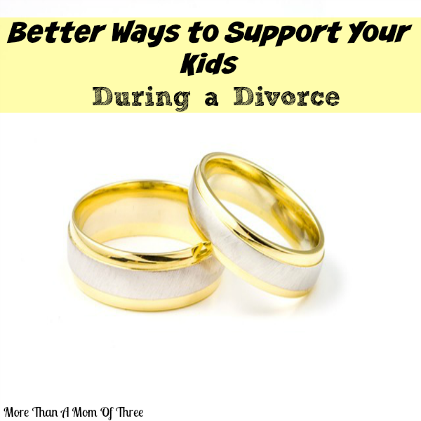 Better Ways to Support Your Kids During a Divorce