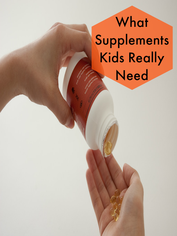 What Supplements Kids Really Need