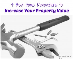 4 Best Home Renovations to Increase Your Property Value