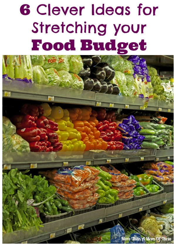 6 Clever Ideas for Stretching your Food Budget