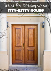 Tricks for Opening up an Itty-Bitty House