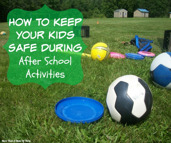 How To Keep Your Kids Safe During After School Activities
