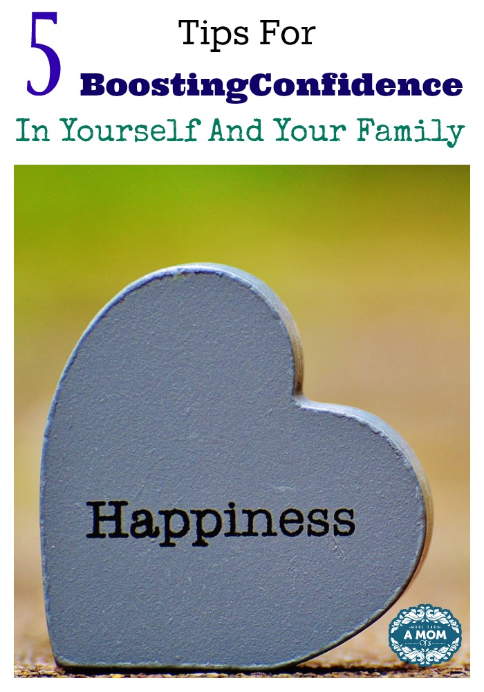 5 Tips For Boosting Confidence In Yourself And Your Family