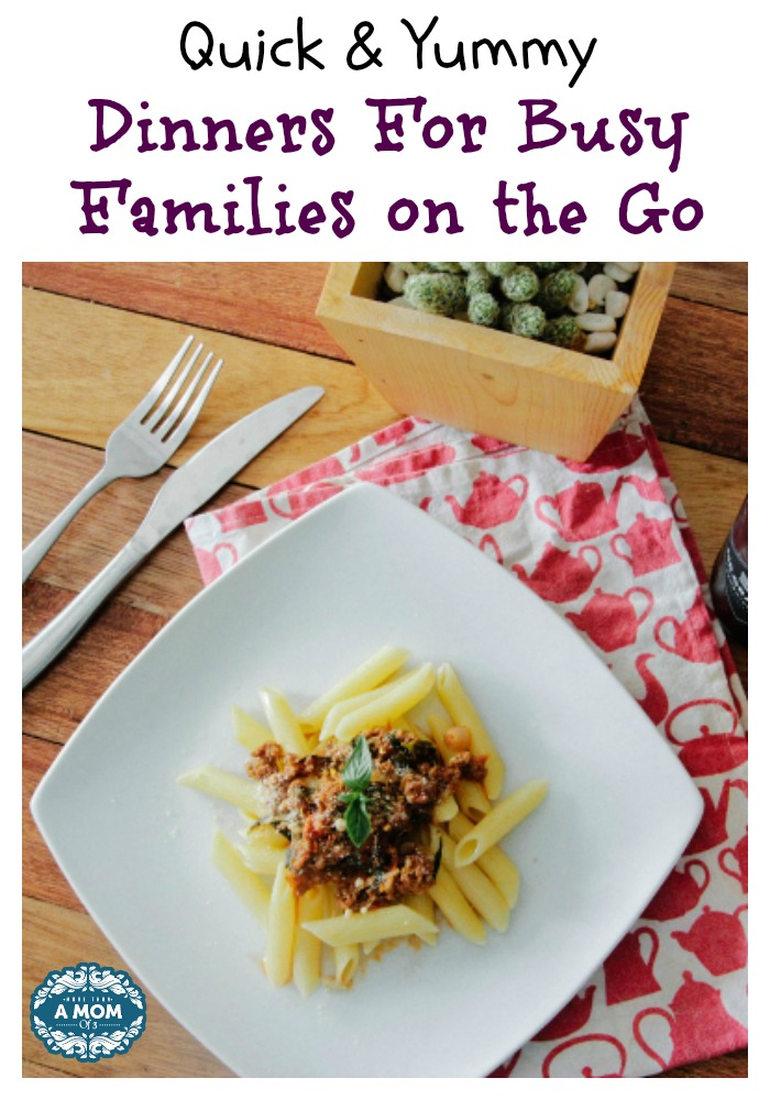 Quick & Yummy Dinners For Busy Families on the Go