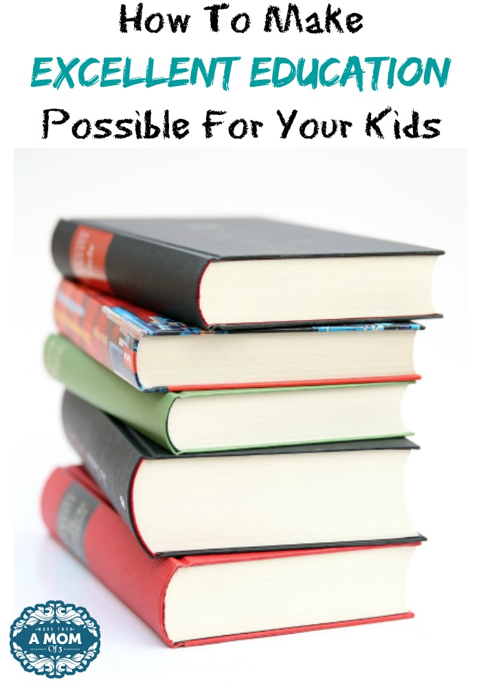 How To Make Excellent Education Possible For Your Kids