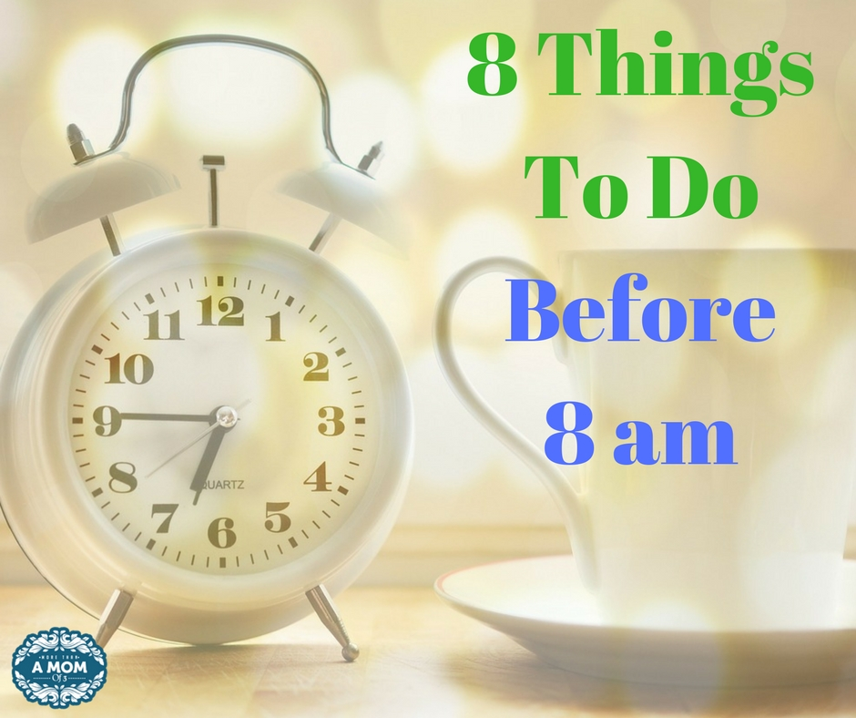 8 Things To Do Before 8 Am