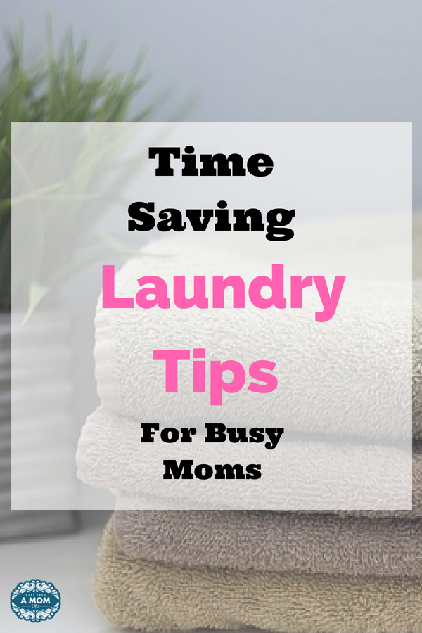 Do not miss these time Saving Laundry Tips For Busy Moms. Take advantage of these laundry hacks to get more laundry done in less time.