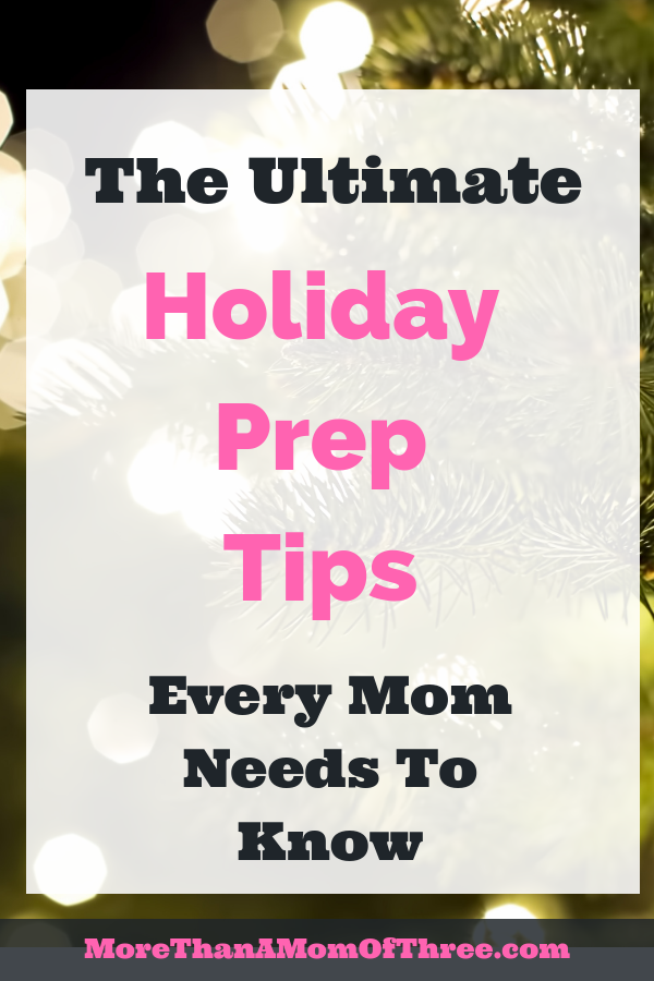 Ultimate Holiday Prep Tips Every Mom Should Know