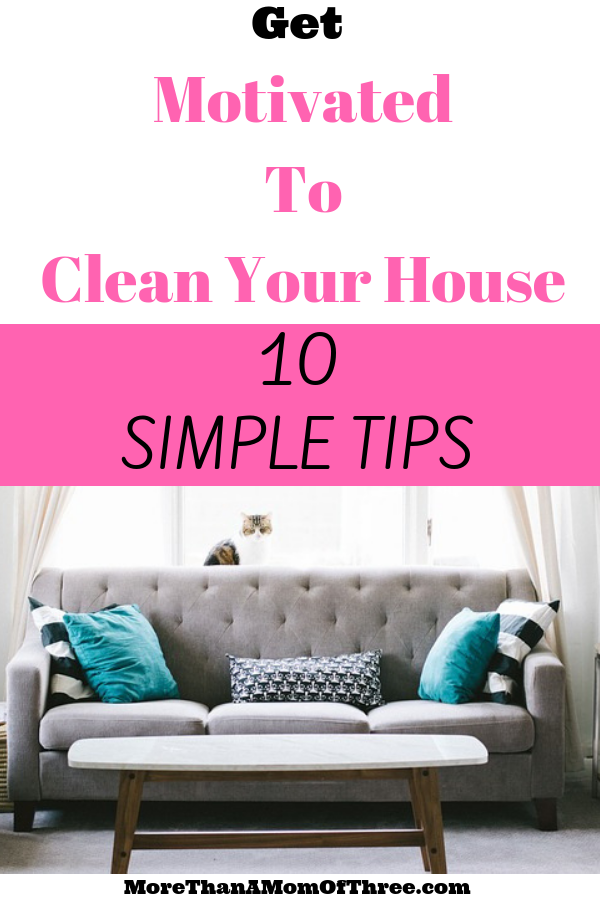 Are you lacking cleaning motivation? I have 10 tips to get you motivated to clean your house even when you are overwhelmed by mess.