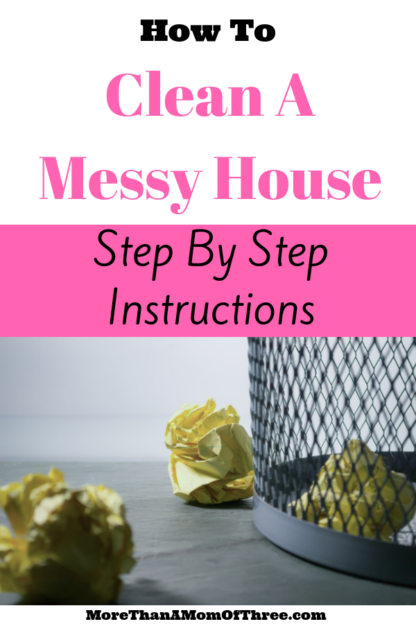 The best way to clean a messy house is to be efficient and fast. Follow these 8 step by step instructions on how to clean your house fast.