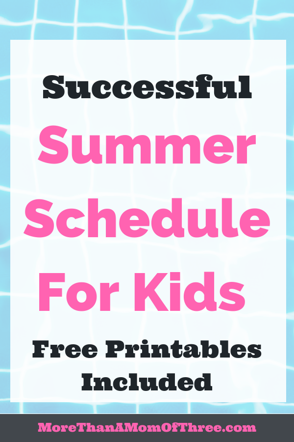 Tips to create a successful summer schedule for kids and and staying in a routine for the best summer ever. Summer routine printables included!