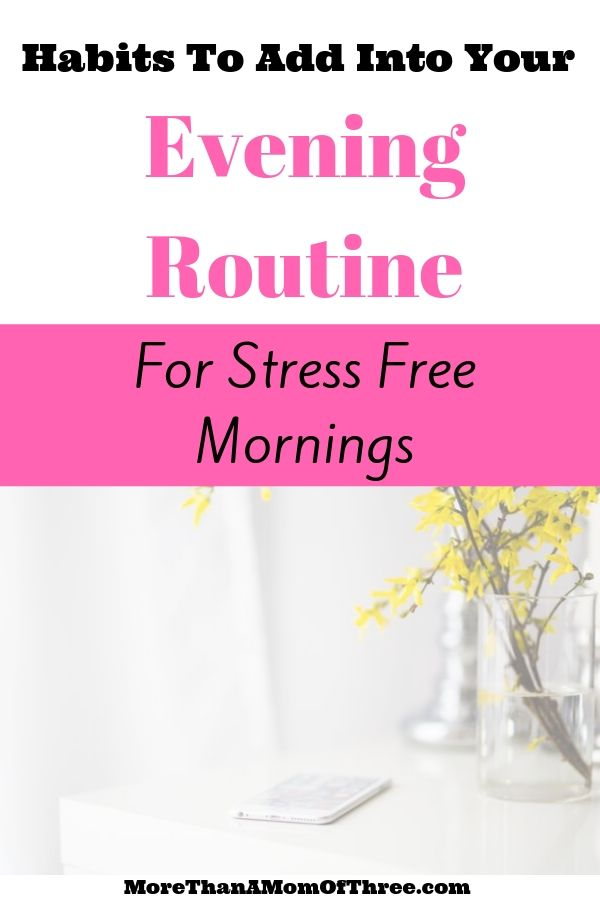 Routines often relieve stress. A solid night time routine can help you get more done. Here are 11 habits to add to your evening routine as a busy mom.